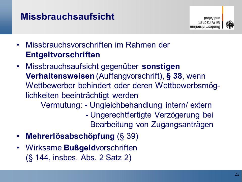 22 Missbrauchsaufsicht Missbrauchsvorschriften im Rahmen der Entgeltvorschriften Missbrauchsaufsicht gegenüber sonstigen Verhaltensweisen (Auffangvors