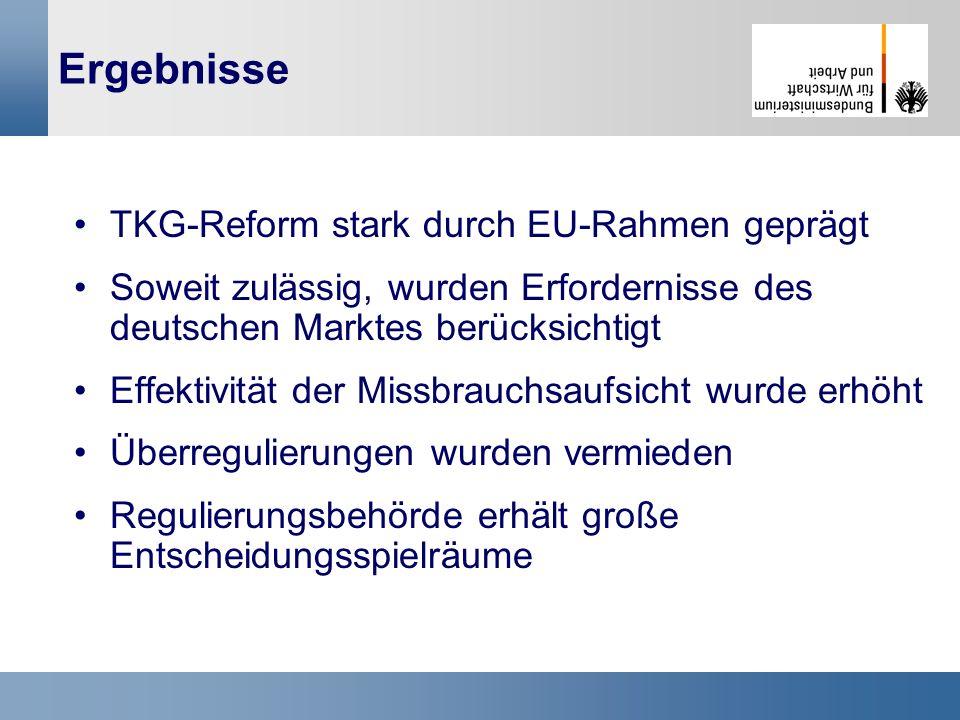 30 Ergebnisse TKG-Reform stark durch EU-Rahmen geprägt Soweit zulässig, wurden Erfordernisse des deutschen Marktes berücksichtigt Effektivität der Mis