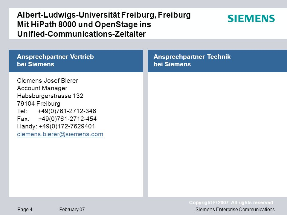 Page 4 February 07 Copyright © 2007. All rights reserved. Siemens Enterprise Communications Albert-Ludwigs-Universität Freiburg, Freiburg Mit HiPath 8