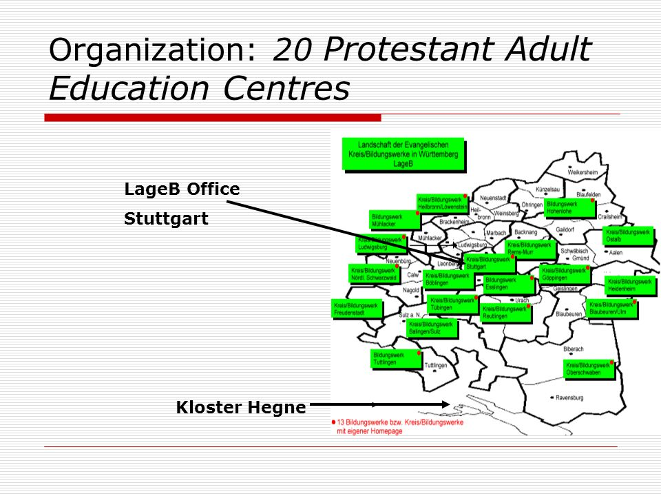 Organization: 20 Protestant Adult Education Centres LageB Office Stuttgart Kloster Hegne