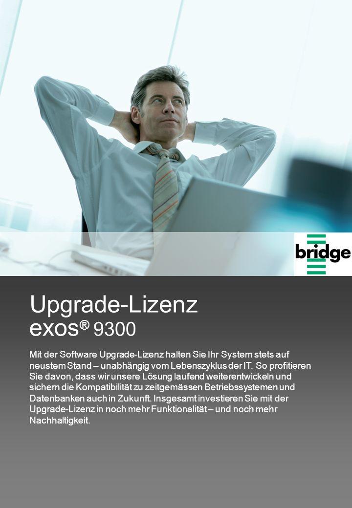 exos ® 9300 Upgrade-Lizenz Mit der Software Upgrade-Lizenz halten Sie Ihr System stets auf neustem Stand – unabhängig vom Lebenszyklus der IT. So prof