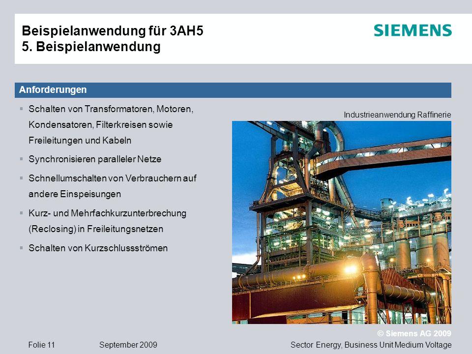 Sector Energy, Business Unit Medium Voltage © Siemens AG 2009 September 2009Folie 11 Beispielanwendung für 3AH5 5. Beispielanwendung Anforderungen Sch