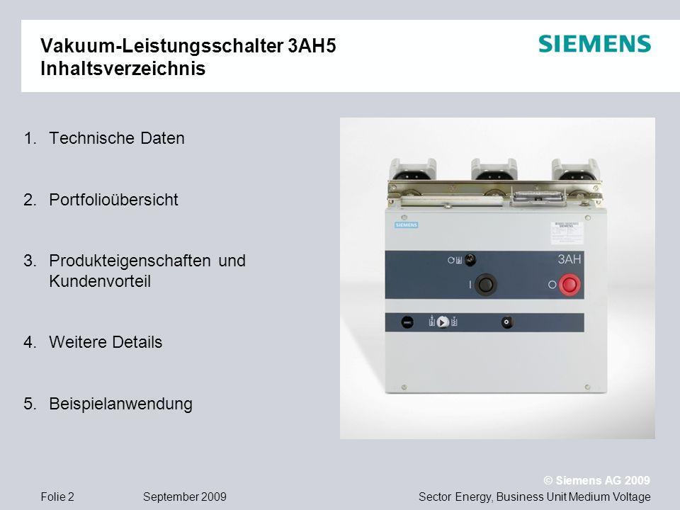 Sector Energy, Business Unit Medium Voltage © Siemens AG 2009 September 2009Folie 2 1.Technische Daten 2.Portfolioübersicht 3.Produkteigenschaften und