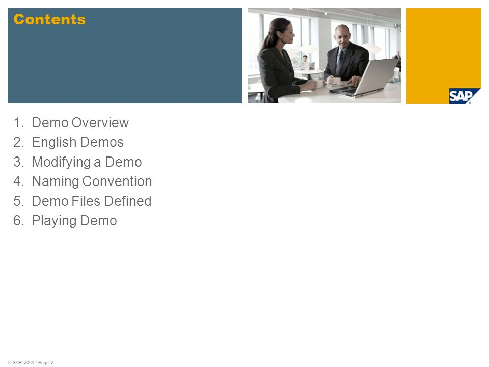 Demo Overview SAP Demos are used as a tool to demonstrate the capabilities of SAPs software.