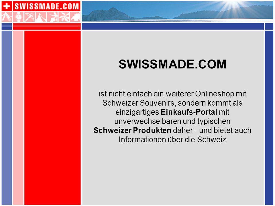 SWISSMADE.COM ist nicht einfach ein weiterer Onlineshop mit Schweizer Souvenirs, sondern kommt als einzigartiges Einkaufs-Portal mit unverwechselbaren