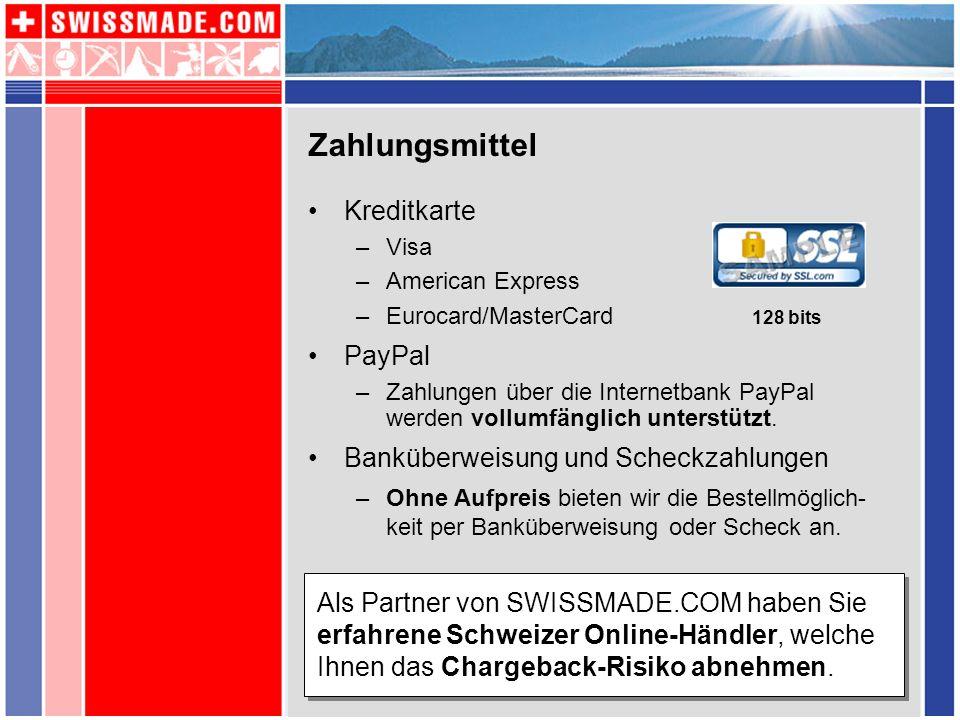 Zahlungsmittel Kreditkarte –Visa –American Express –Eurocard/MasterCard 128 bits PayPal –Zahlungen über die Internetbank PayPal werden vollumfänglich