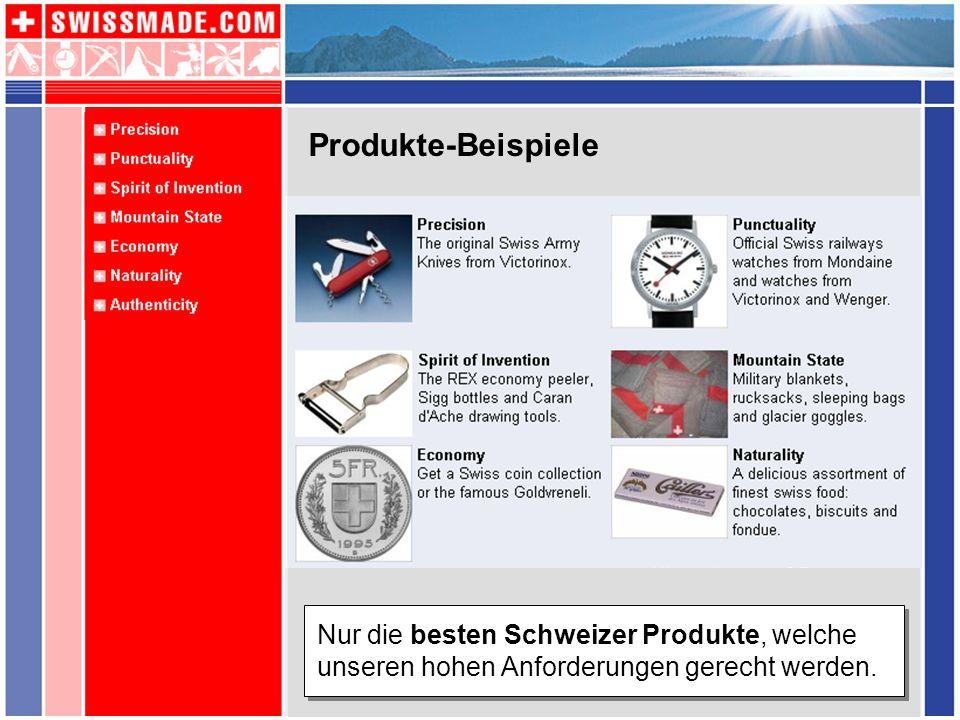 Produkte-Beispiele Nur die besten Schweizer Produkte, welche unseren hohen Anforderungen gerecht werden.