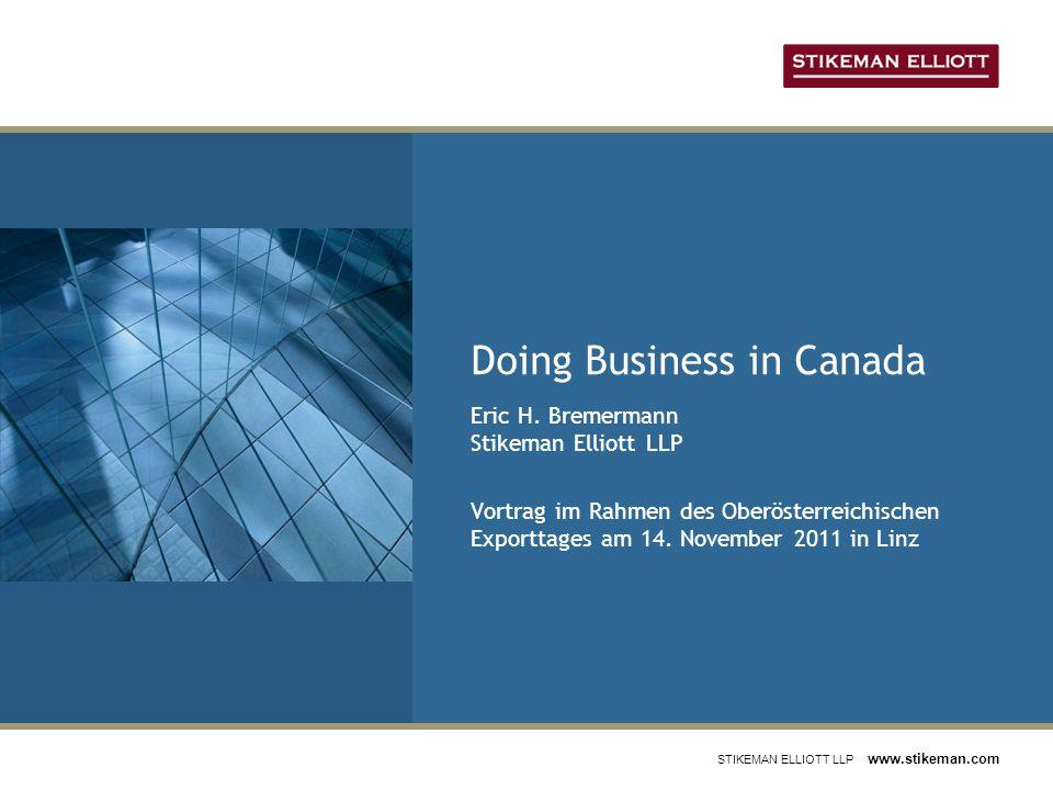 STIKEMAN ELLIOTT LLP www.stikeman.com Doing Business in Canada Eric H.