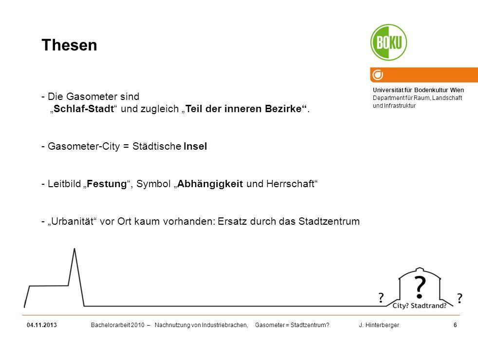 Universität für Bodenkultur Wien Department für Raum, Landschaft und Infrastruktur Bachelorarbeit 2010 – Nachnutzung von Industriebrachen, Gasometer = Stadtzentrum.