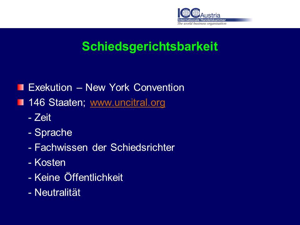 Schiedsgerichtsbarkeit Exekution – New York Convention 146 Staaten; www.uncitral.orgwww.uncitral.org - Zeit - Sprache - Fachwissen der Schiedsrichter