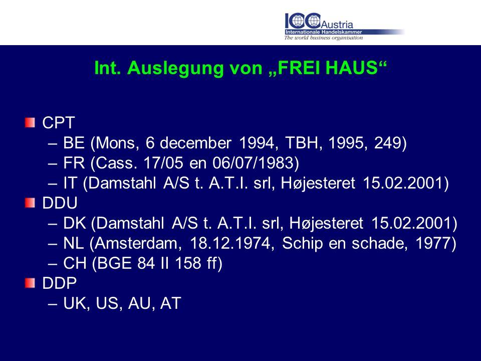 Int. Auslegung von FREI HAUS CPT –BE (Mons, 6 december 1994, TBH, 1995, 249) –FR (Cass. 17/05 en 06/07/1983) –IT (Damstahl A/S t. A.T.I. srl, Højester