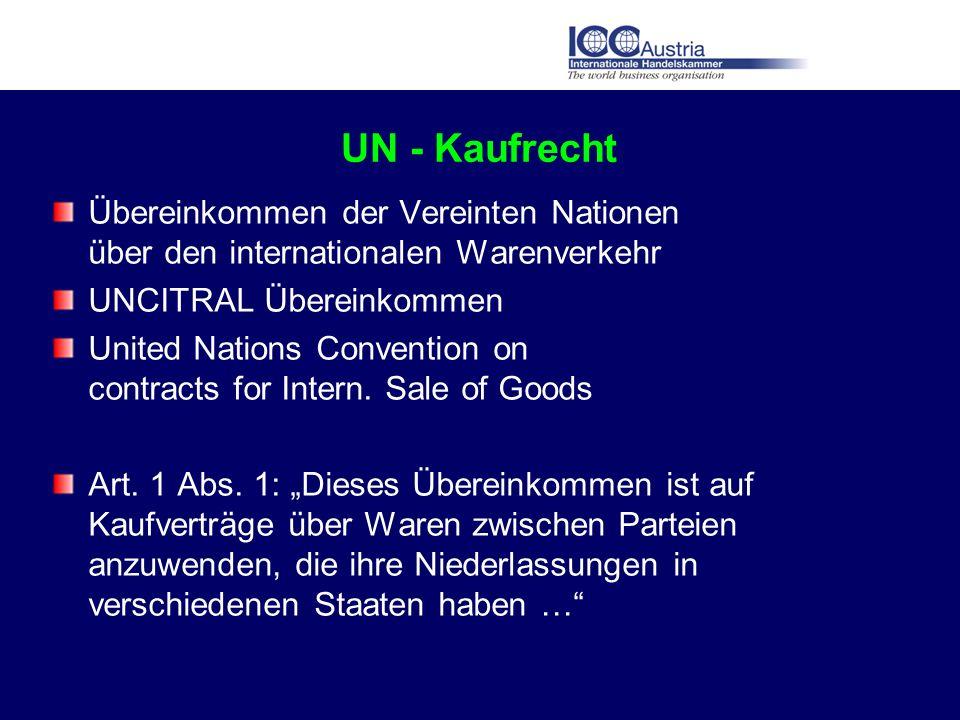 UN - Kaufrecht Übereinkommen der Vereinten Nationen über den internationalen Warenverkehr UNCITRAL Übereinkommen United Nations Convention on contract