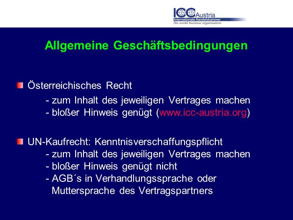 Allgemeine Geschäftsbedingungen Österreichisches Recht - zum Inhalt des jeweiligen Vertrages machen - bloßer Hinweis genügt (www.icc-austria.org) UN-K