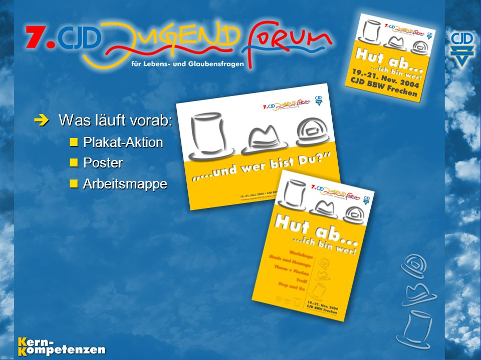 Musische Festtage 2003 - Folie 5 Arbeitsmappe Arbeitsmappe Was läuft vorab: Was läuft vorab: Plakat-Aktion Plakat-Aktion Poster Poster