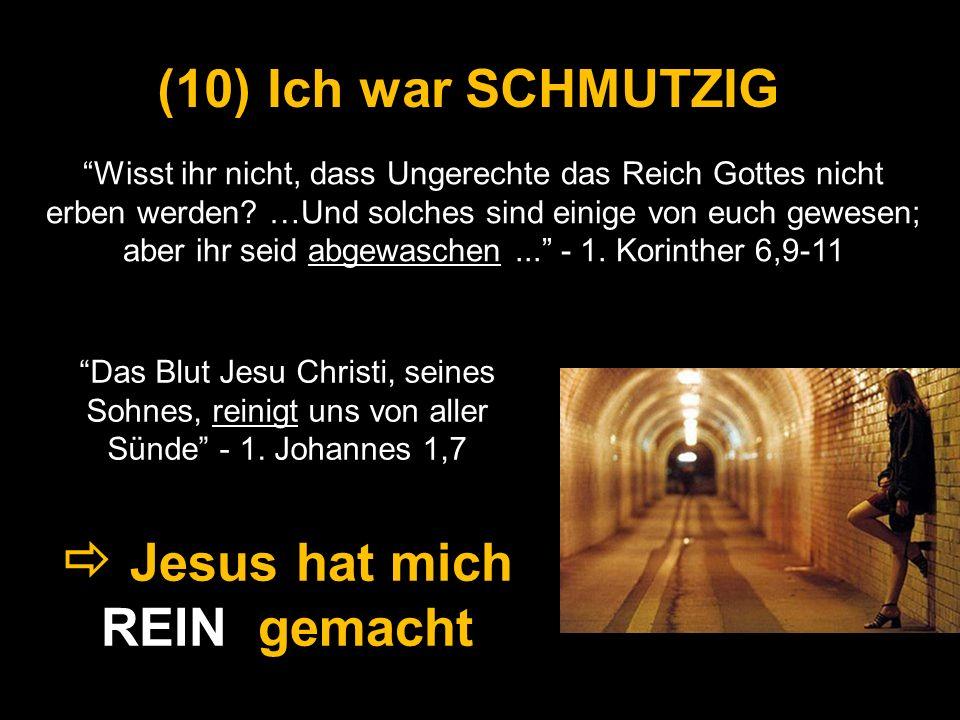 Das Blut Jesu Christi, seines Sohnes, reinigt uns von aller Sünde - 1. Johannes 1,7 (10) Ich war SCHMUTZIG Jesus hat mich REIN gemacht Wisst ihr nicht
