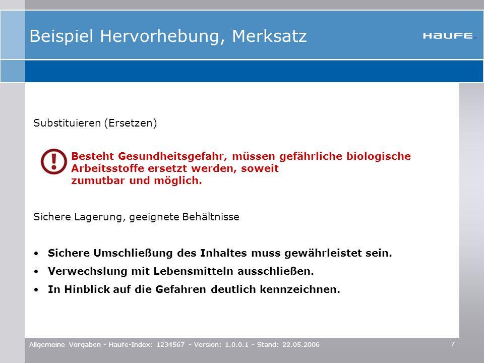 7 Allgemeine Vorgaben - Haufe-Index: 1234567 - Version: 1.0.0.1 - Stand: 22.05.2006 Beispiel Hervorhebung, Merksatz Substituieren (Ersetzen) – Besteht