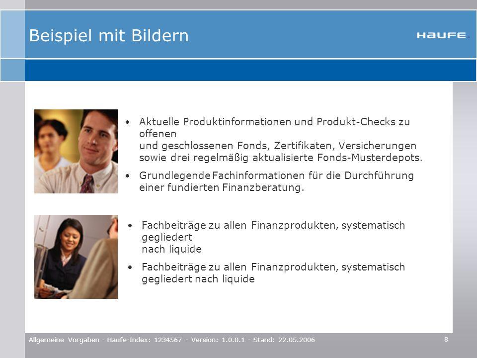 8 Allgemeine Vorgaben - Haufe-Index: 1234567 - Version: 1.0.0.1 - Stand: 22.05.2006 Beispiel mit Bildern Aktuelle Produktinformationen und Produkt-Che