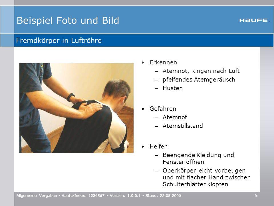 9 Allgemeine Vorgaben - Haufe-Index: 1234567 - Version: 1.0.0.1 - Stand: 22.05.2006 Beispiel Foto und Bild Erkennen – Atemnot, Ringen nach Luft – pfei