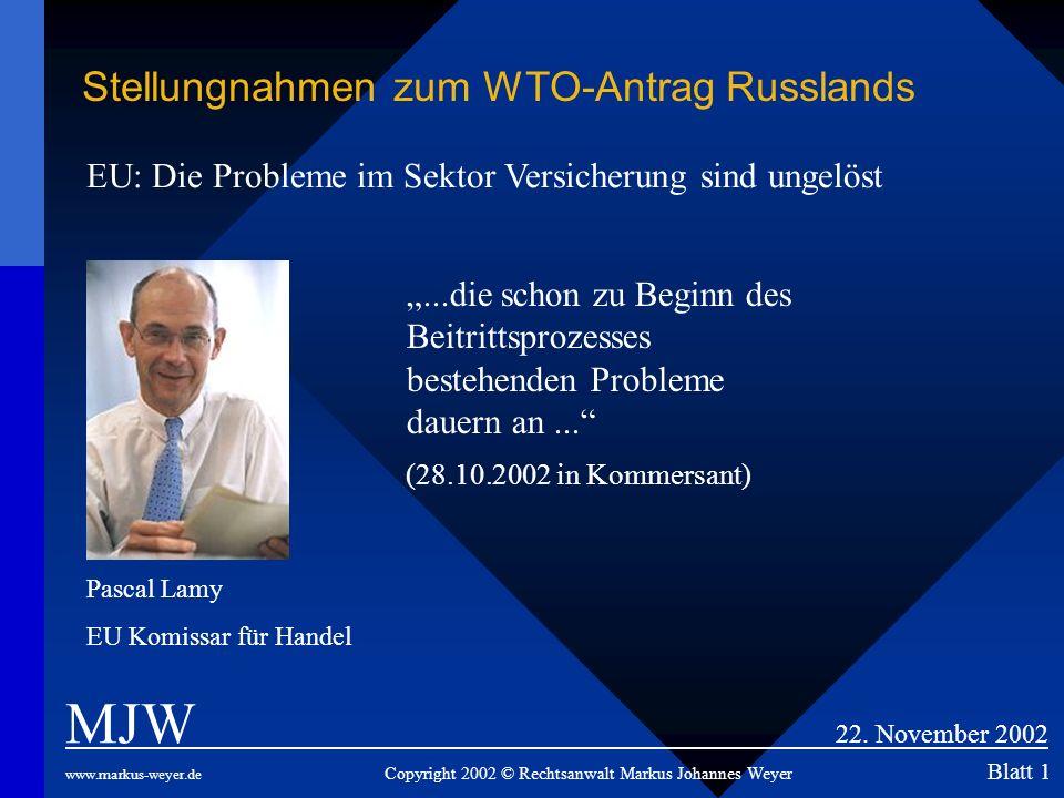 ...die schon zu Beginn des Beitrittsprozesses bestehenden Probleme dauern an... (28.10.2002 in Kommersant) MJW 22. November 2002 www.markus-weyer.de C