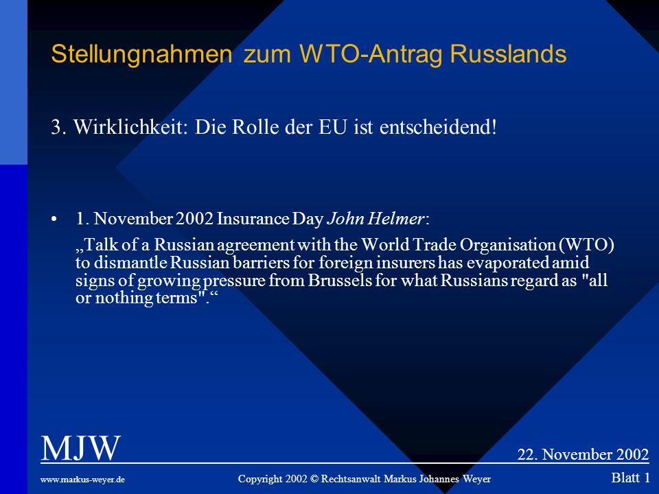 3. Wirklichkeit: Die Rolle der EU ist entscheidend! 1. November 2002 Insurance Day John Helmer: Talk of a Russian agreement with the World Trade Organ