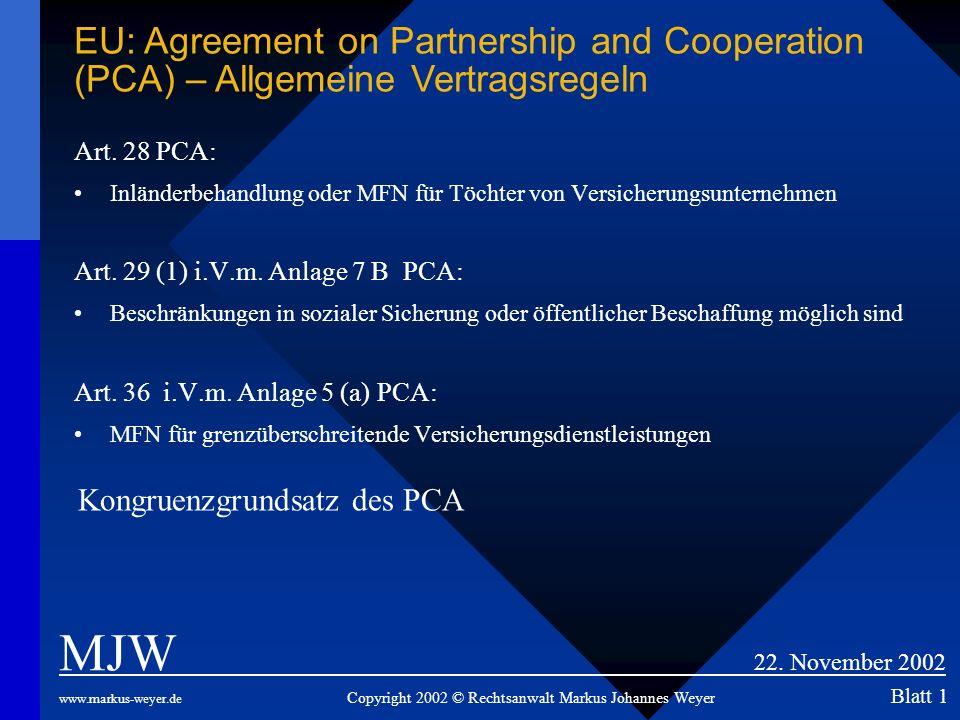 Art. 28 PCA: Inländerbehandlung oder MFN für Töchter von Versicherungsunternehmen Art. 29 (1) i.V.m. Anlage 7 B PCA: Beschränkungen in sozialer Sicher