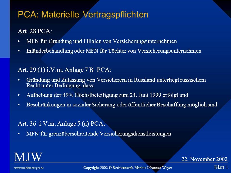 Art. 28 PCA: MFN für Gründung und Filialen von Versicherungsunternehmen Inländerbehandlung oder MFN für Töchter von Versicherungsunternehmen Art. 29 (