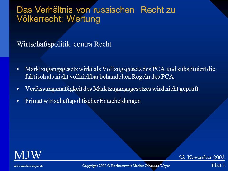 Wirtschaftspolitik contra Recht Marktzugangsgesetz wirkt als Vollzugsgesetz des PCA und substituiert die faktisch als nicht vollziehbar behandelten Re