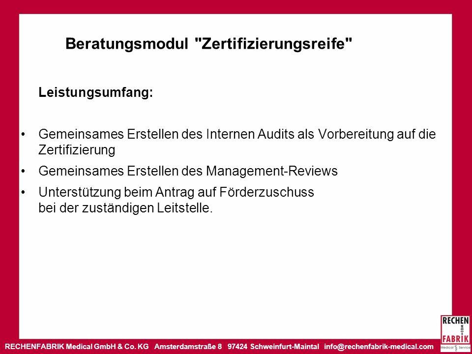 RECHENFABRIK Medical GmbH & Co. KG Amsterdamstraße 8 97424 Schweinfurt-Maintal info@rechenfabrik-medical.com Beratungsmodul