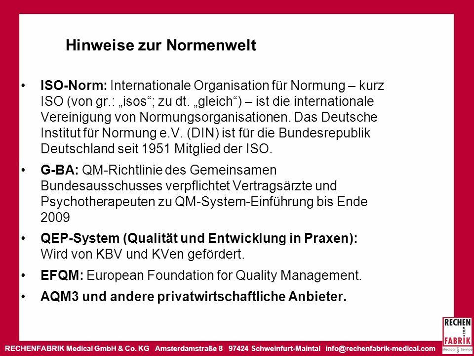 RECHENFABRIK Medical GmbH & Co. KG Amsterdamstraße 8 97424 Schweinfurt-Maintal info@rechenfabrik-medical.com Hinweise zur Normenwelt ISO-Norm: Interna