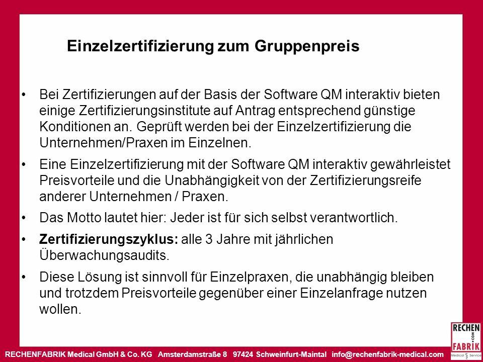 RECHENFABRIK Medical GmbH & Co. KG Amsterdamstraße 8 97424 Schweinfurt-Maintal info@rechenfabrik-medical.com Einzelzertifizierung zum Gruppenpreis Bei