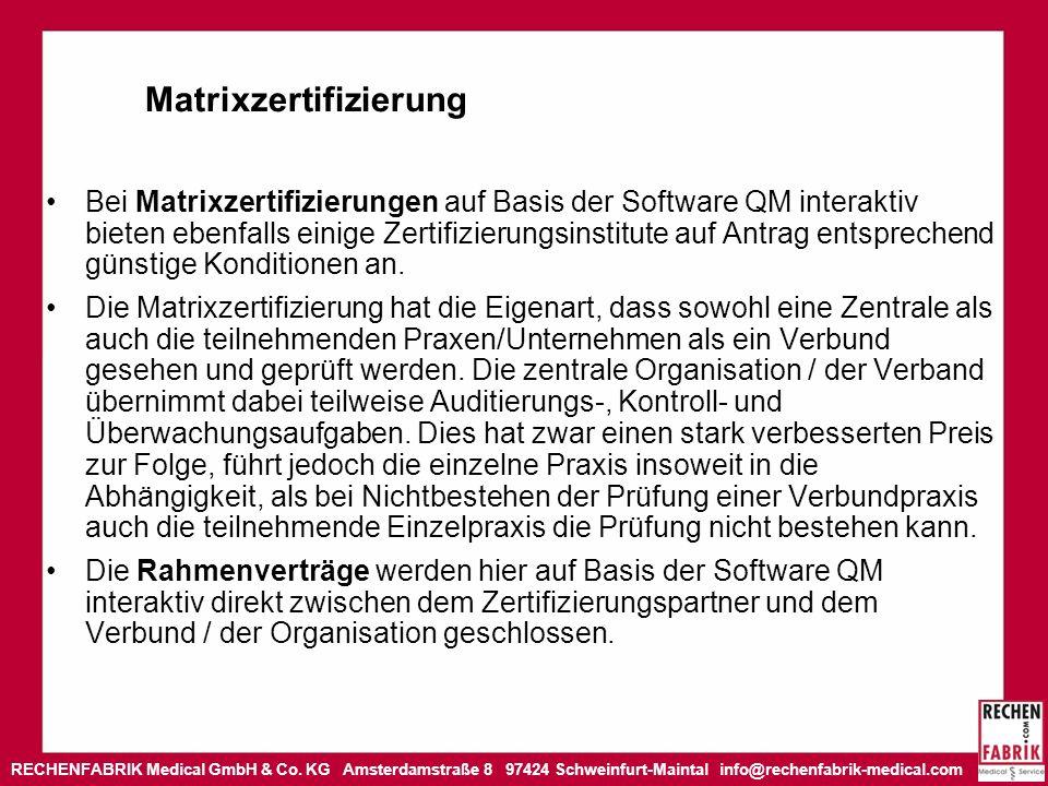 RECHENFABRIK Medical GmbH & Co. KG Amsterdamstraße 8 97424 Schweinfurt-Maintal info@rechenfabrik-medical.com Matrixzertifizierung Bei Matrixzertifizie