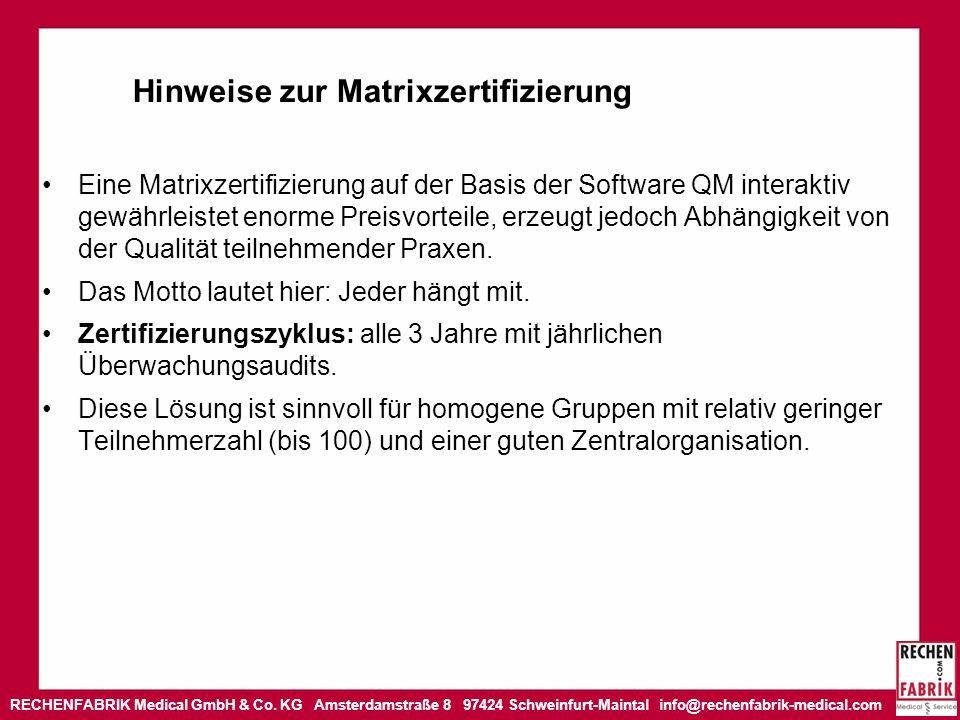 RECHENFABRIK Medical GmbH & Co. KG Amsterdamstraße 8 97424 Schweinfurt-Maintal info@rechenfabrik-medical.com Hinweise zur Matrixzertifizierung Eine Ma