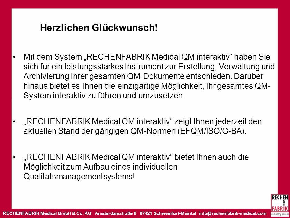 RECHENFABRIK Medical GmbH & Co. KG Amsterdamstraße 8 97424 Schweinfurt-Maintal info@rechenfabrik-medical.com Herzlichen Glückwunsch! Mit dem System RE