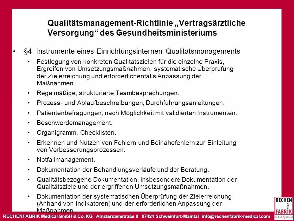 RECHENFABRIK Medical GmbH & Co. KG Amsterdamstraße 8 97424 Schweinfurt-Maintal info@rechenfabrik-medical.com Qualitätsmanagement-Richtlinie Vertragsär
