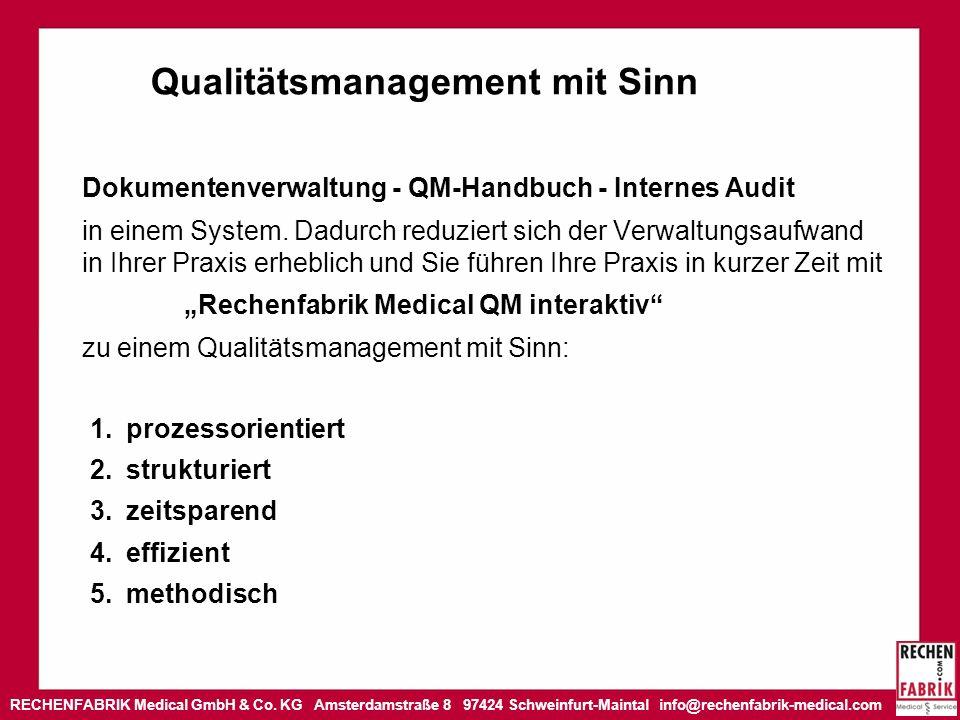 RECHENFABRIK Medical GmbH & Co. KG Amsterdamstraße 8 97424 Schweinfurt-Maintal info@rechenfabrik-medical.com Qualitätsmanagement mit Sinn Dokumentenve