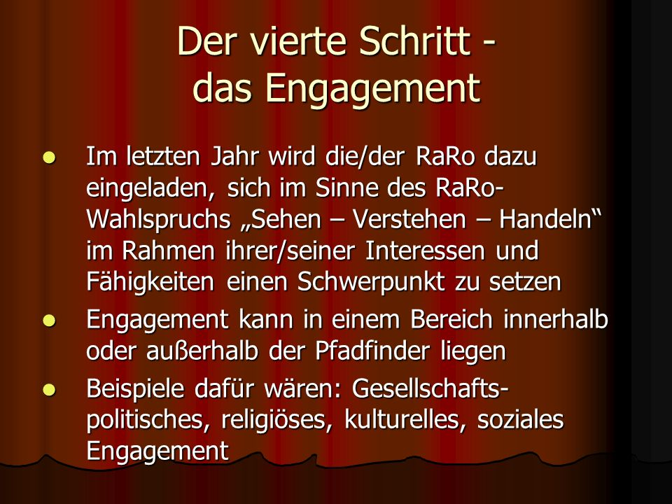 Der vierte Schritt - das Engagement Im letzten Jahr wird die/der RaRo dazu eingeladen, sich im Sinne des RaRo- Wahlspruchs Sehen – Verstehen – Handeln