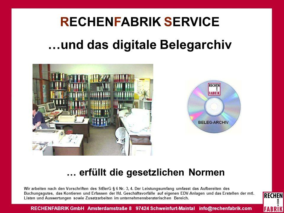 RECHENFABRIK GmbH Amsterdamstraße 8 97424 Schweinfurt-Maintal info@rechenfabrik.com Wir arbeiten nach den Vorschriften des StBerG § 6 Nr.