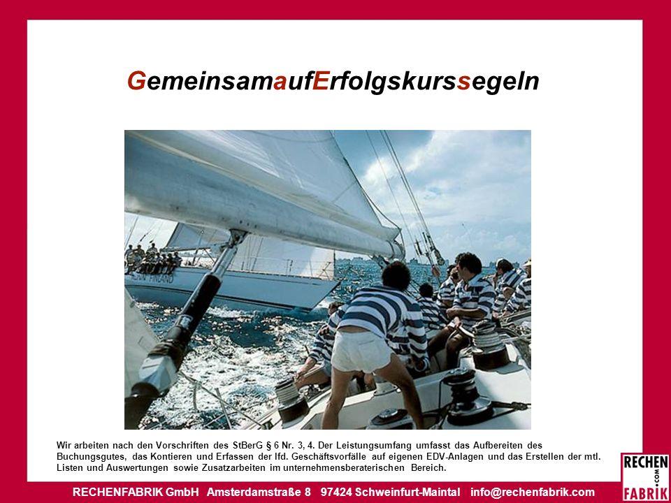 RECHENFABRIK GmbH Amsterdamstraße 8 97424 Schweinfurt-Maintal info@rechenfabrik.com Wir arbeiten nach den Vorschriften des StBerG § 6 Nr. 3, 4. Der Le