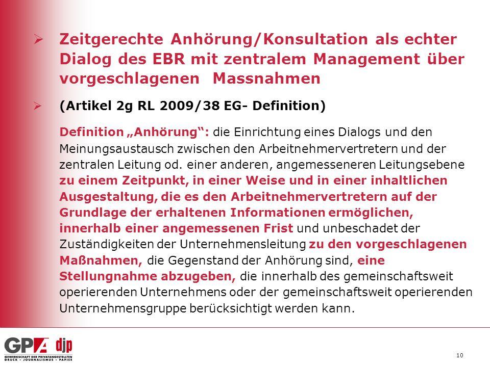 10 Zeitgerechte Anhörung/Konsultation als echter Dialog des EBR mit zentralem Management über vorgeschlagenen Massnahmen (Artikel 2g RL 2009/38 EG- De