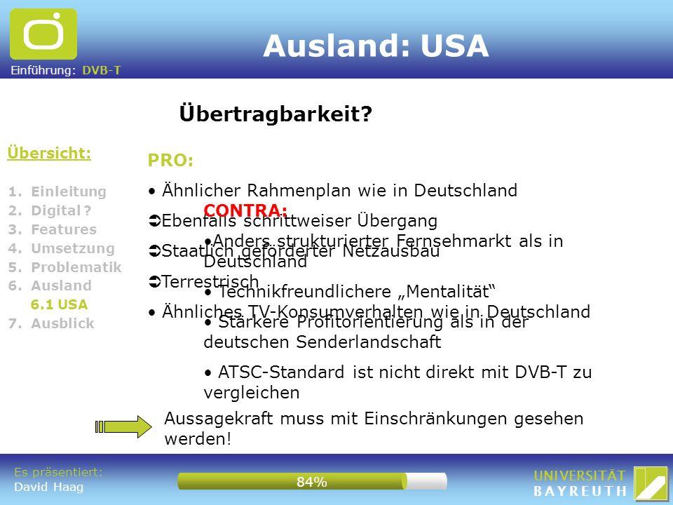 Einführung: DVB-T UNIVERSITÄT BAYREUTH Ausland: USA Übersicht: Übertragbarkeit? 1. Einleitung 2. Digital ? 3. Features 4. Umsetzung 5. Problematik 6.