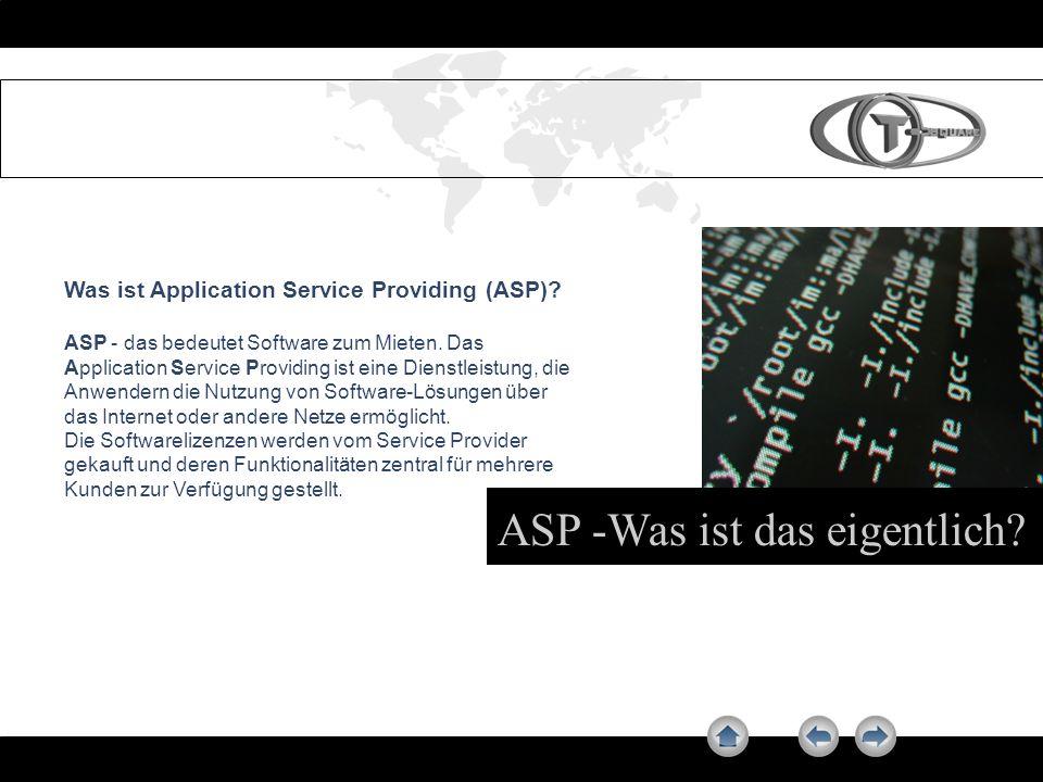 ASP -Was ist das eigentlich? Was ist Application Service Providing (ASP)? ASP - das bedeutet Software zum Mieten. Das Application Service Providing is