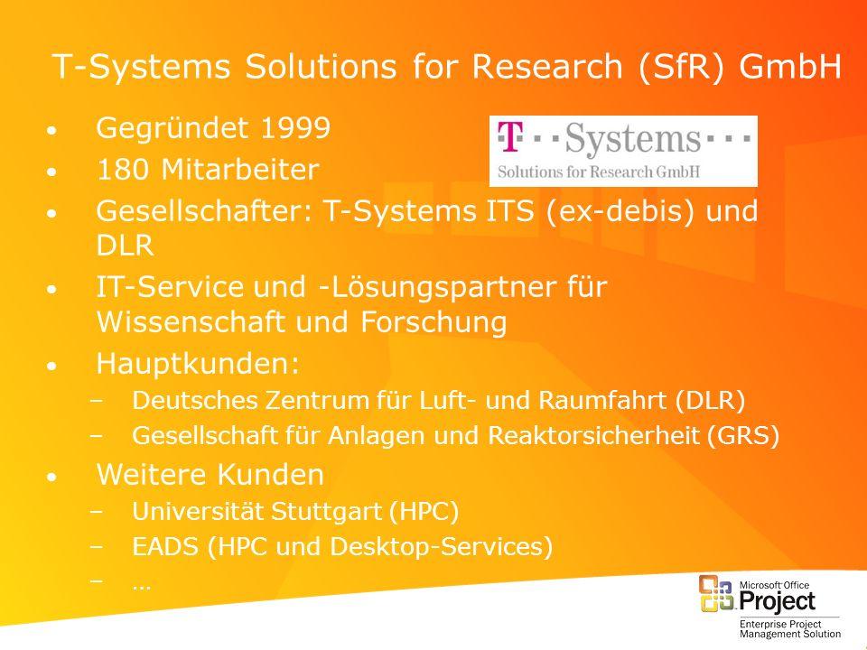 T-Systems Solutions for Research (SfR) GmbH Gegründet 1999 180 Mitarbeiter Gesellschafter: T-Systems ITS (ex-debis) und DLR IT-Service und -Lösungspar
