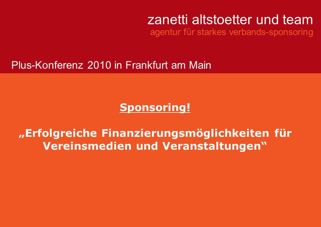 zanetti altstoetter und team agentur für starkes verbands-sponsoring Sponsoring! Erfolgreiche Finanzierungsmöglichkeiten für Vereinsmedien und Veranst