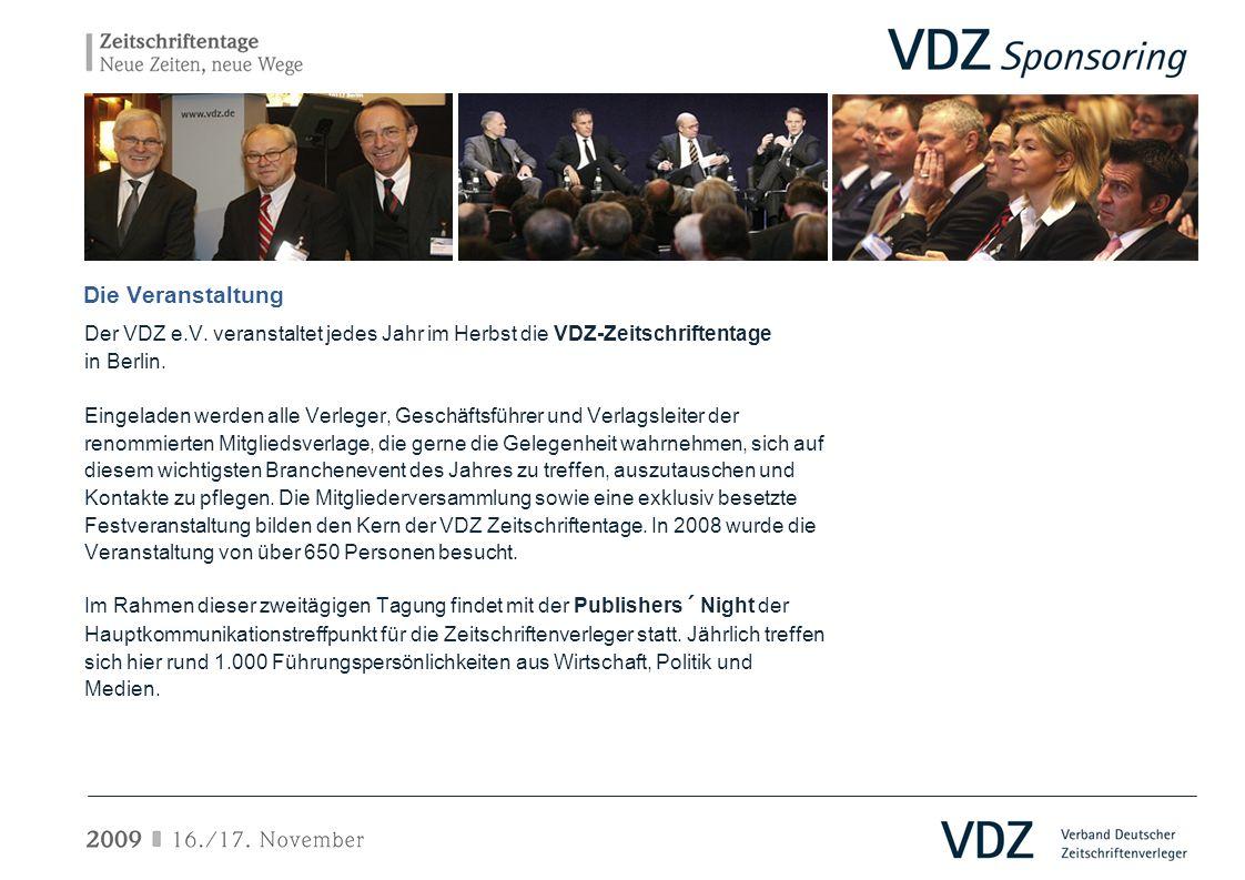 Die Veranstaltung Der VDZ e.V. veranstaltet jedes Jahr im Herbst die VDZ-Zeitschriftentage in Berlin. Eingeladen werden alle Verleger, Geschäftsführer
