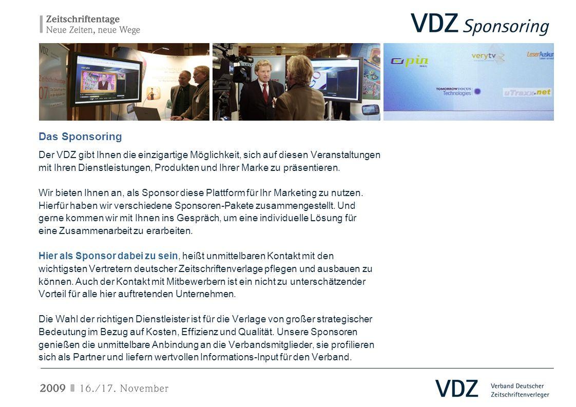 Das Sponsoring Der VDZ gibt Ihnen die einzigartige Möglichkeit, sich auf diesen Veranstaltungen mit Ihren Dienstleistungen, Produkten und Ihrer Marke