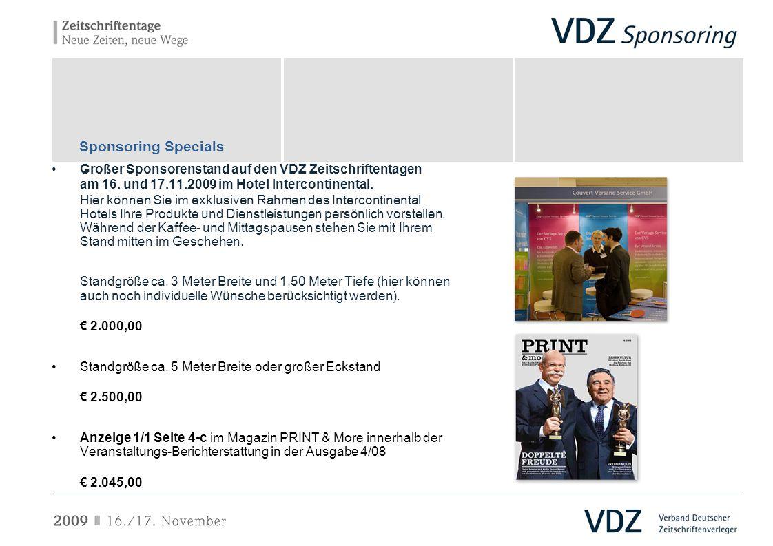 Großer Sponsorenstand auf den VDZ Zeitschriftentagen am 16. und 17.11.2009 im Hotel Intercontinental. Hier können Sie im exklusiven Rahmen des Interco