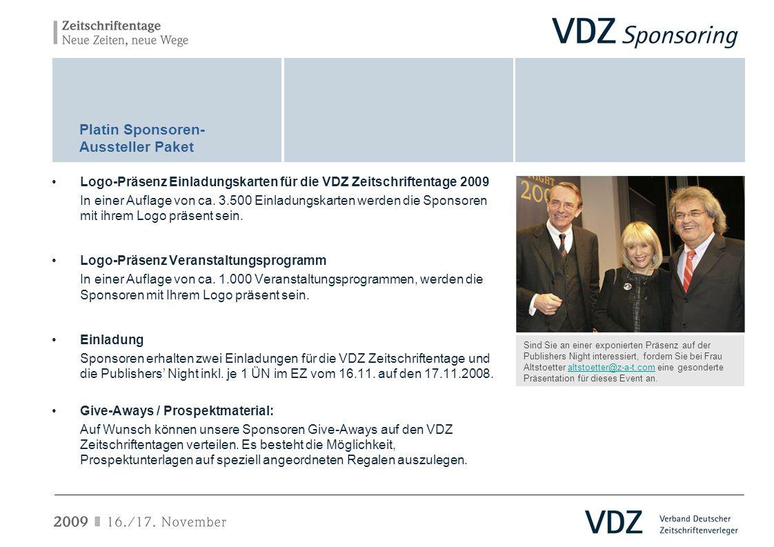 Logo-Präsenz Einladungskarten für die VDZ Zeitschriftentage 2009 In einer Auflage von ca. 3.500 Einladungskarten werden die Sponsoren mit ihrem Logo p