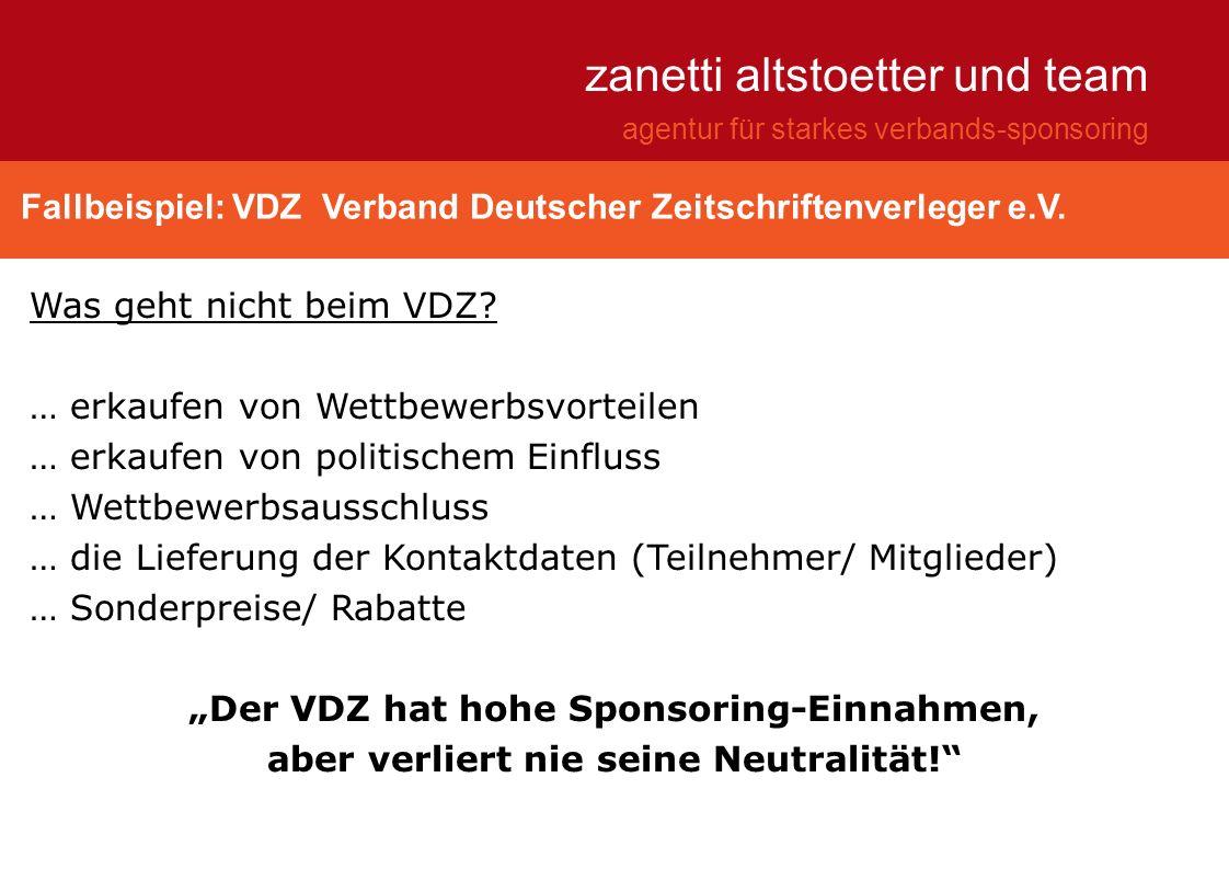 Fallbeispiel: VDZ Verband Deutscher Zeitschriftenverleger e.V. zanetti altstoetter und team agentur für starkes verbands-sponsoring Was geht nicht bei