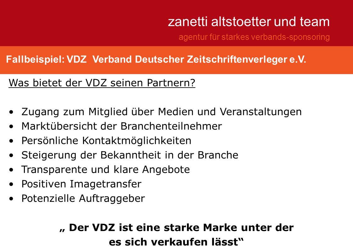 Fallbeispiel: VDZ Verband Deutscher Zeitschriftenverleger e.V. zanetti altstoetter und team agentur für starkes verbands-sponsoring Was bietet der VDZ