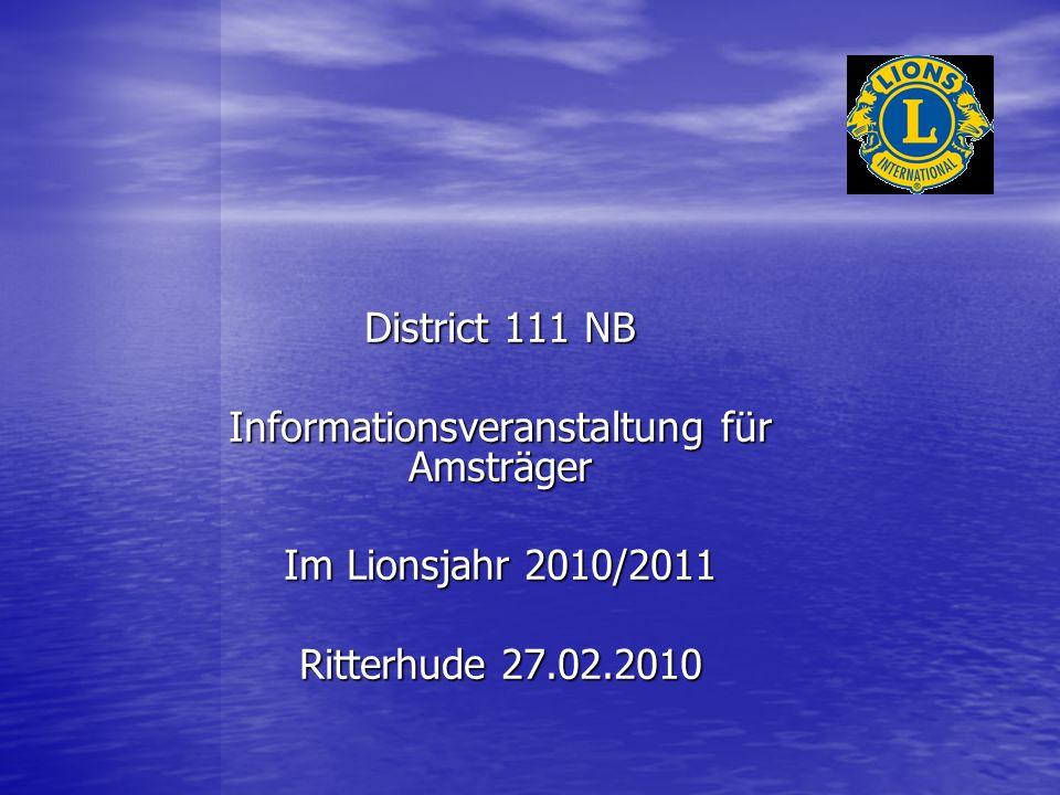 District 111 NB Informationsveranstaltung für Amsträger Im Lionsjahr 2010/2011 Ritterhude 27.02.2010